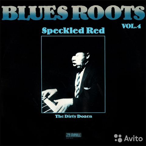 Blues Roots Vol.4 - Speckled Red 1961 / Poland— фотография №1